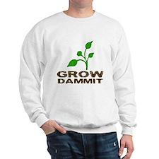 Grow Dammit Sweatshirt
