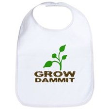 Grow Dammit Bib