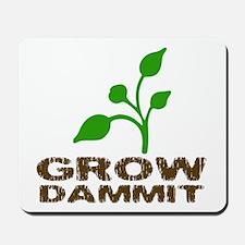 Grow Dammit Mousepad