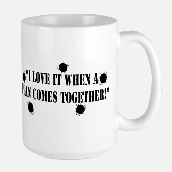 I Love it When a Plan Comes T Large Mug
