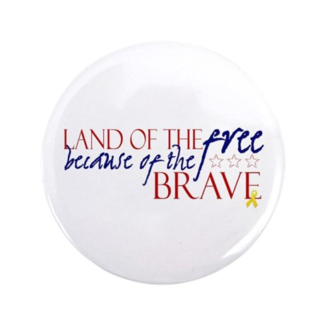 "Land of the free ... brave 3.5"" Button"