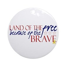 Land of the free ... brave Ornament (Round)