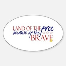 Land of the free ... brave Sticker (Oval)