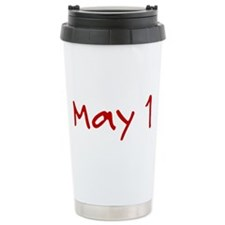 """""""May 1"""" printed on a Travel Mug"""