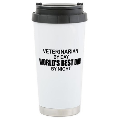 World's Best Dad - Veterinarian Stainless Steel Tr