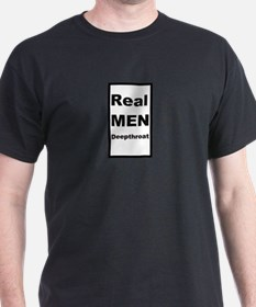 Real men deepthroat T-Shirt