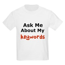 Ask Me About My Keywords T-Shirt