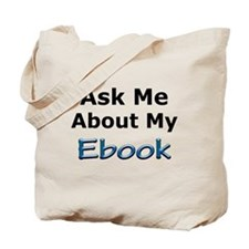 Ask Me About My eBook Tote Bag