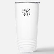 Fuck War Stainless Steel Travel Mug