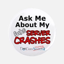 """Ask Me About My Fake Server Crashes 3.5"""" Button"""