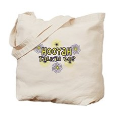 Hooyah talkin to Tote Bag