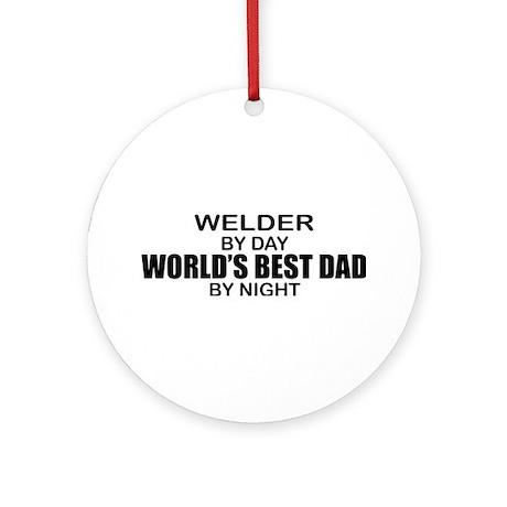 World's Best Dad - Welder Ornament (Round)