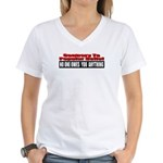 No One Owes You Anything Women's V-Neck T-Shirt