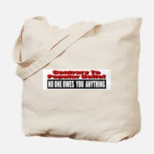 No One Owes You Anything Tote Bag