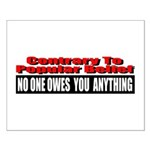 No One Owes You Anything Small Poster