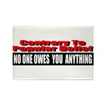 No One Owes You Anything Rectangle Magnet (100 pac