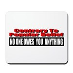 No One Owes You Anything Mousepad