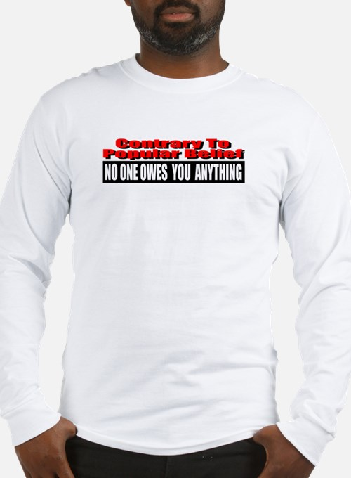 No One Owes You Anything Long Sleeve T-Shirt