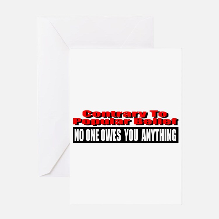 No One Owes You Anything Greeting Card