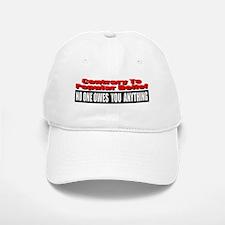 No One Owes You Anything Baseball Baseball Cap