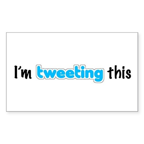"""I'm tweeting this"" Sticker (Rectangle)"