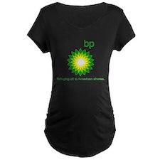 BP, Bringing Oil... T-Shirt