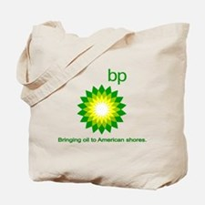 BP, Bringing Oil... Tote Bag