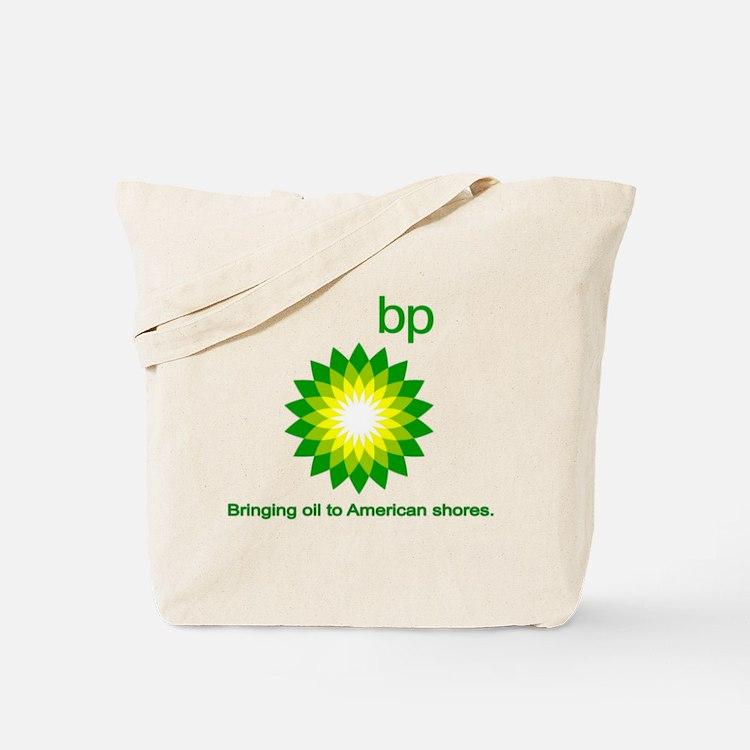 BP, Bringing Oil... Tote Bag