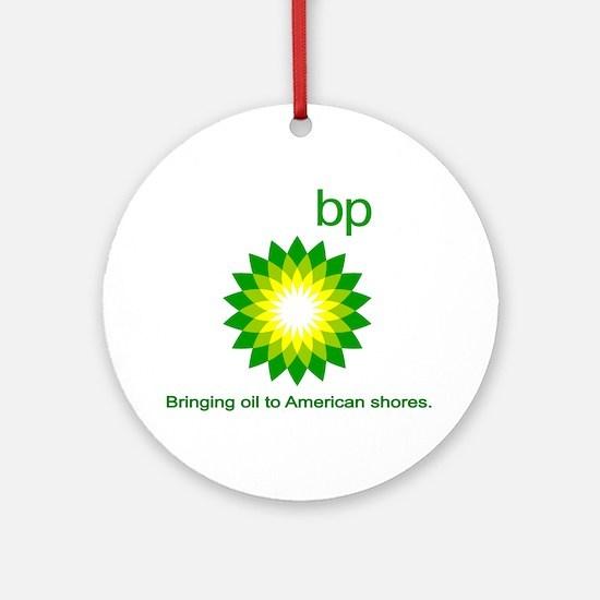 BP, Bringing Oil... Ornament (Round)