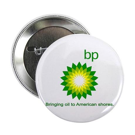 "BP, Bringing Oil... 2.25"" Button"