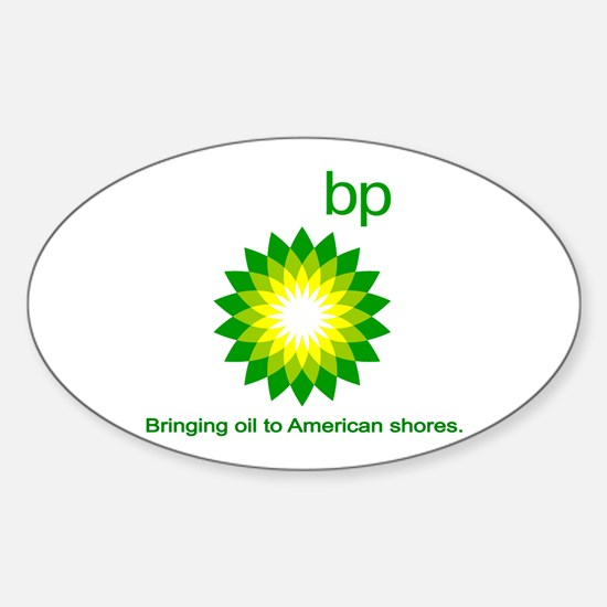 BP, Bringing Oil... Sticker (Oval)