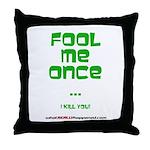 Fool Me Once Throw Pillow
