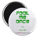 Fool Me Once Magnet