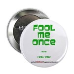 """Fool Me Once 2.25"""" Button"""