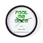 Fool Me Once Wall Clock