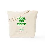 Fool Me Once Tote Bag