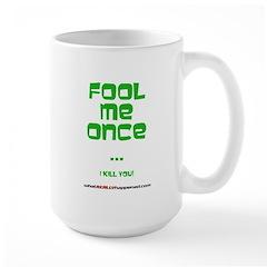 Fool Me Once Mug