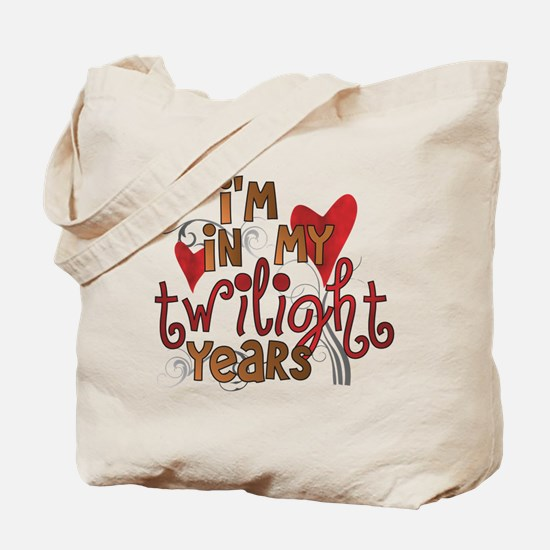 Funny Twilight Years Tote Bag