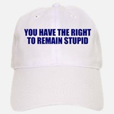 Right to remain stupid Baseball Baseball Cap