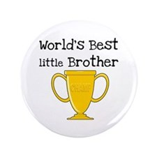 "World's Best Little Brother 3.5"" Button"