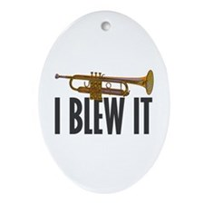 I Blew It Trumpet Ornament (Oval)