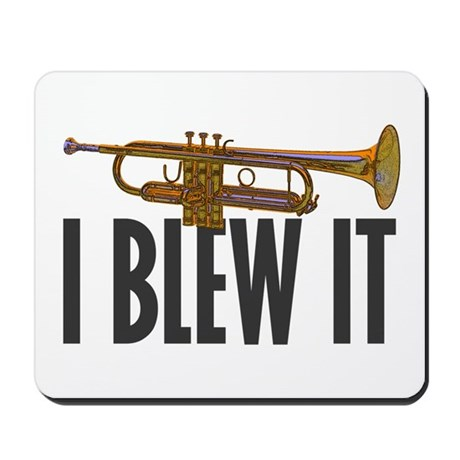 I Blew It Trumpet Mousepad
