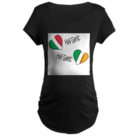 Half Garlic/Half Gaelic Maternity Dark T-Shirt
