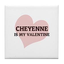 Cheyenne Is My Valentine Tile Coaster