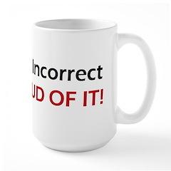 Politically Incorrect Large Mug