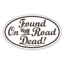 Found On Road Dead Oval Decal