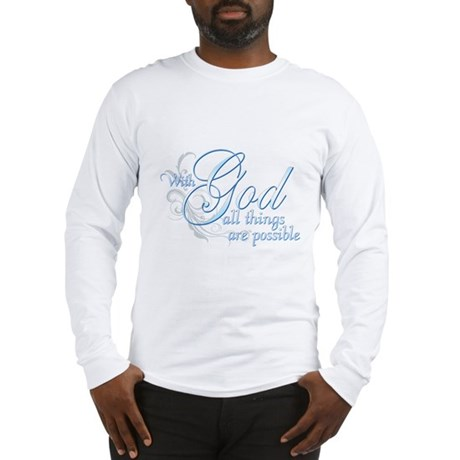 With God All Things are Possi Long Sleeve T-Shirt