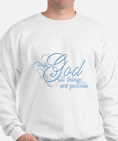 With God All Things are Possi Sweatshirt