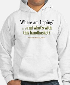 Going where?? Hoodie