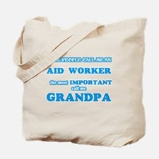 Some call me an Aid Worker, the most impo Tote Bag